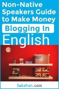 Non-native speakers guide to make money blogging in English. #blogginginenglish #createanenglishblog #howtobloginenglish #english